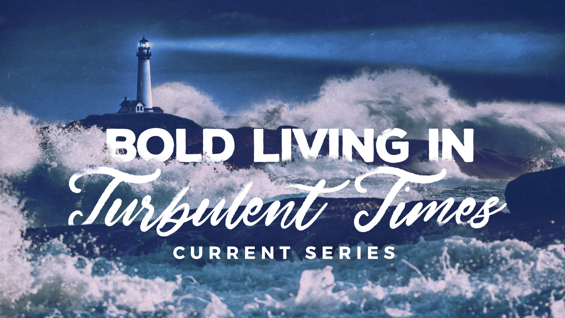 Bold Living in Turbulent Times