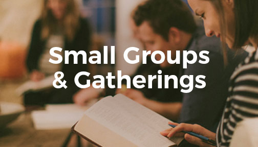 Small Groups & Gatherings