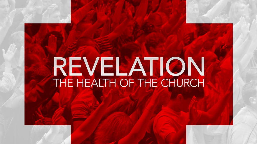 Revelation Part One: The Health Of The Church
