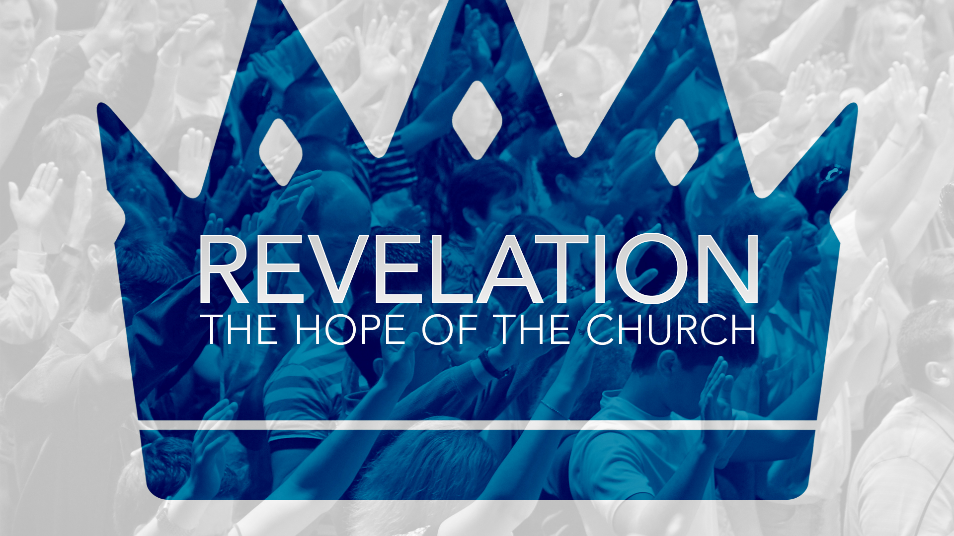 Revelation Part Two: The Hope Of The Church