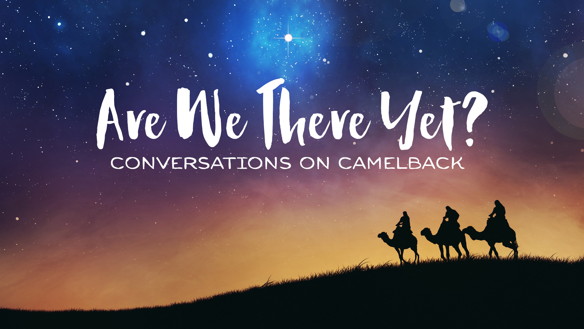 Are We There Yet? Conversations On Camelback