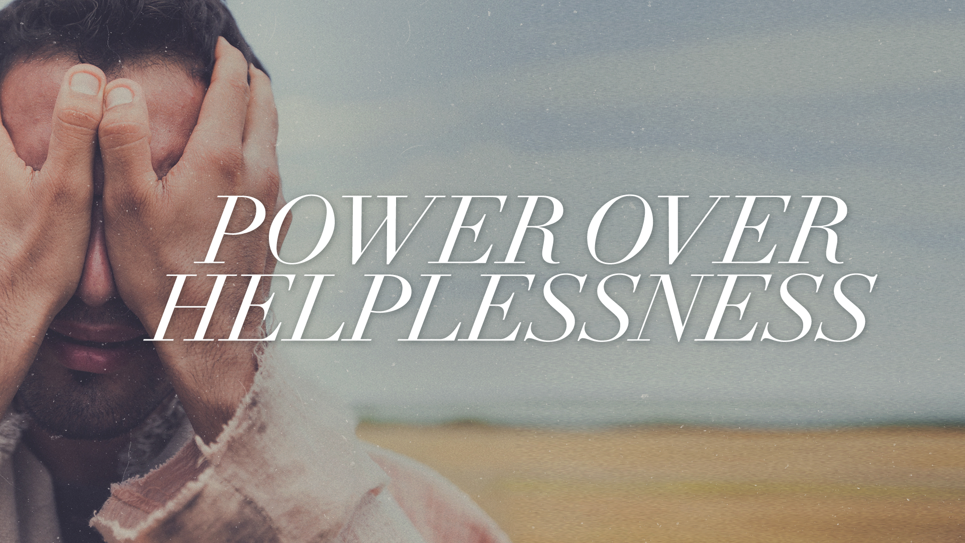 Power Over Helplessness