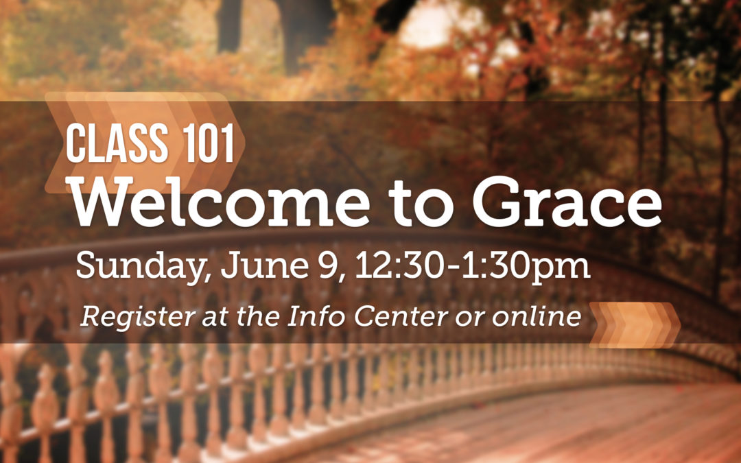 101 Class: Welcome to Grace