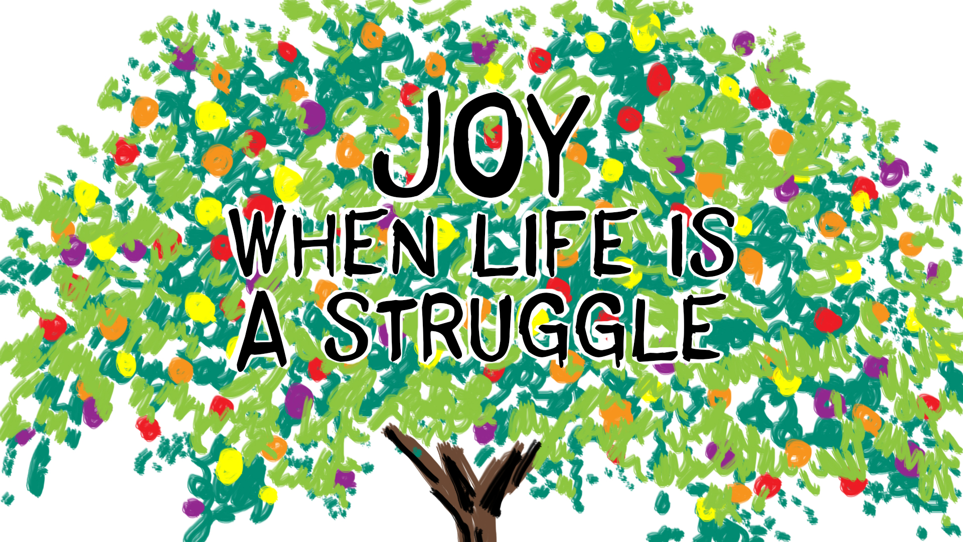 Joy When Life is a Struggle – Saratoga