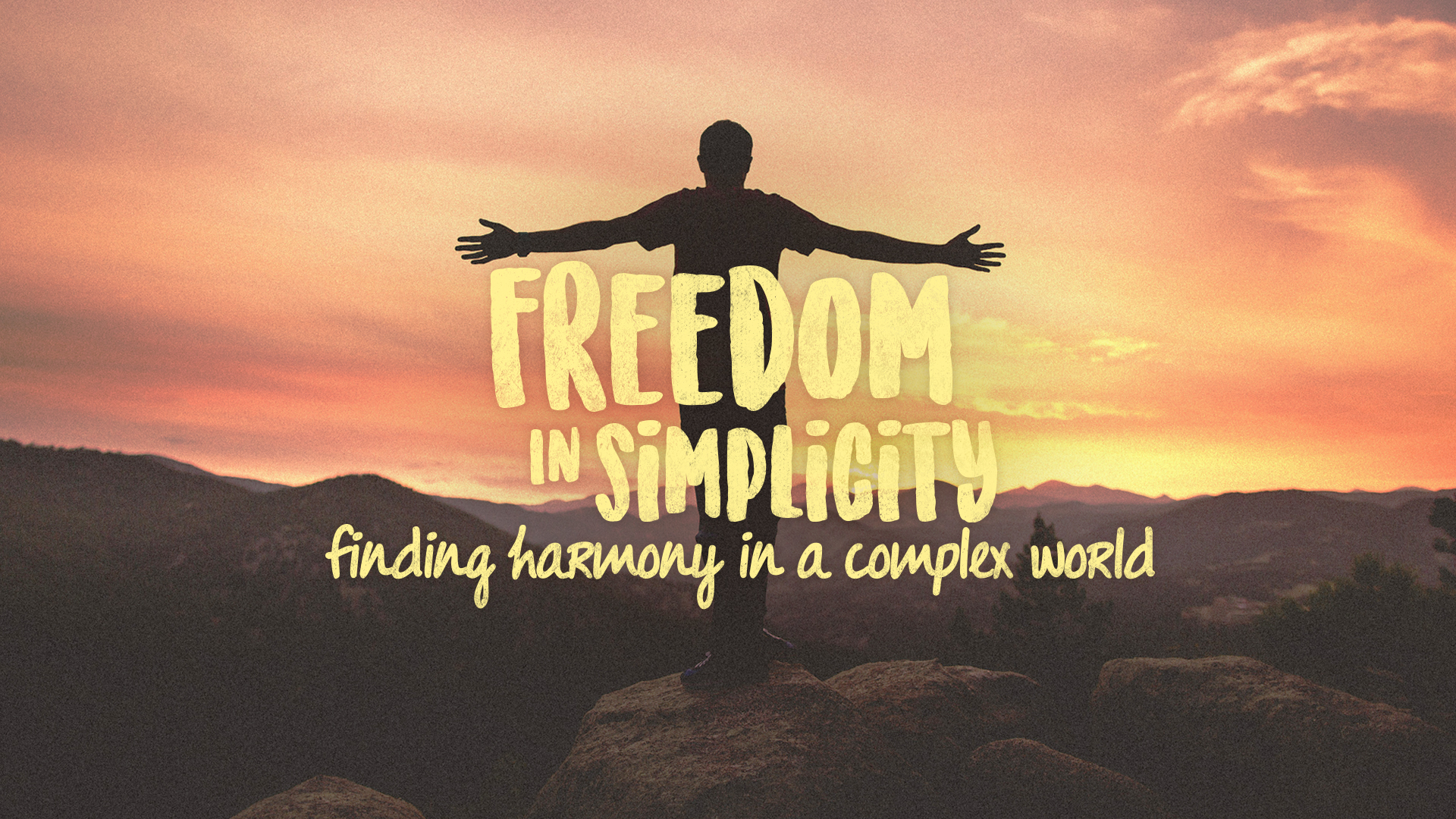 Freedom in Simplicity: Finding Harmony in a Complex World