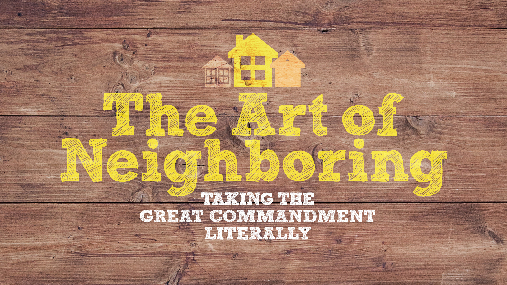 The Art of Neighboring: Taking the Great Commandment Literally