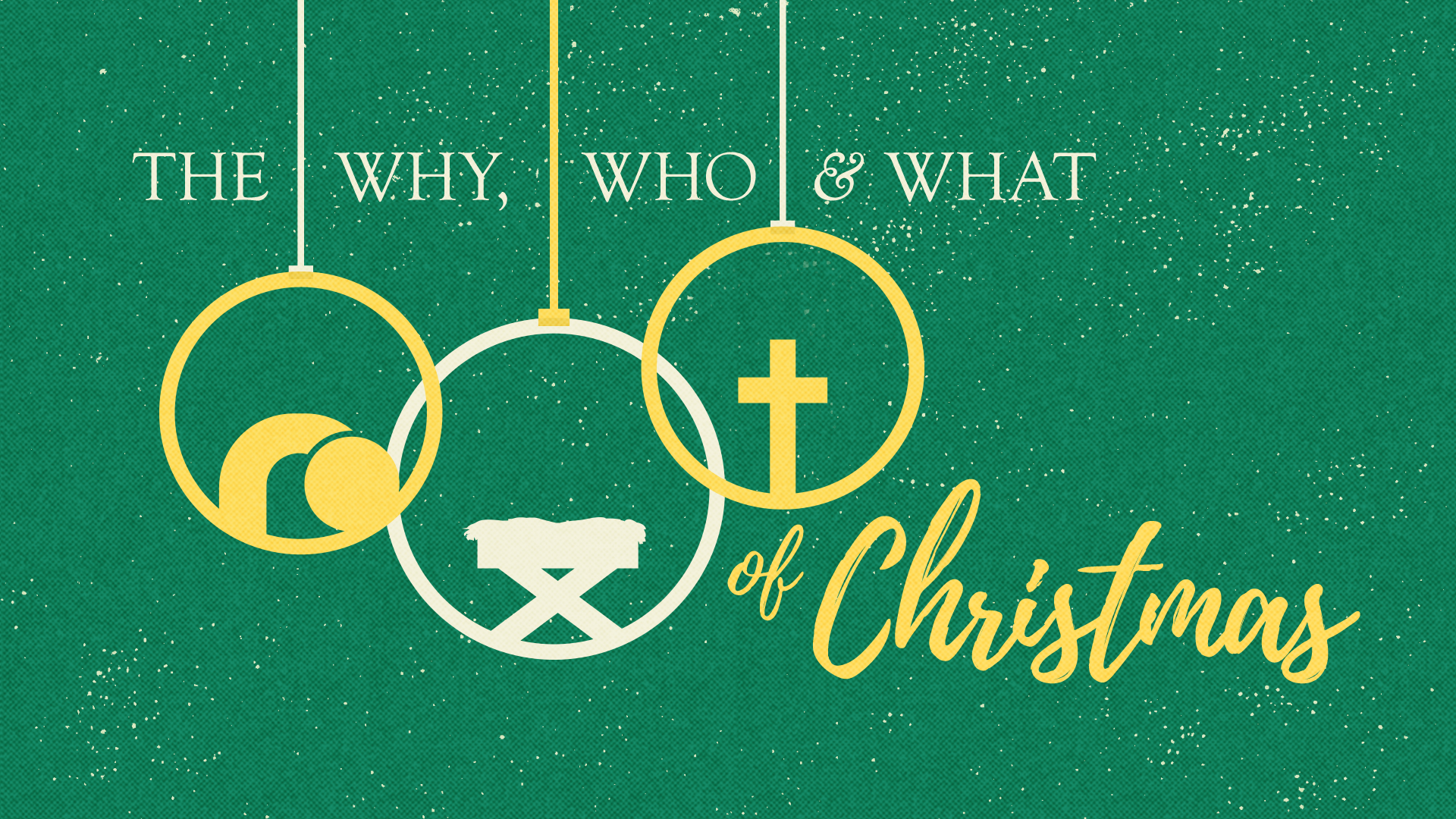 The Why, Who And What Of Christmas