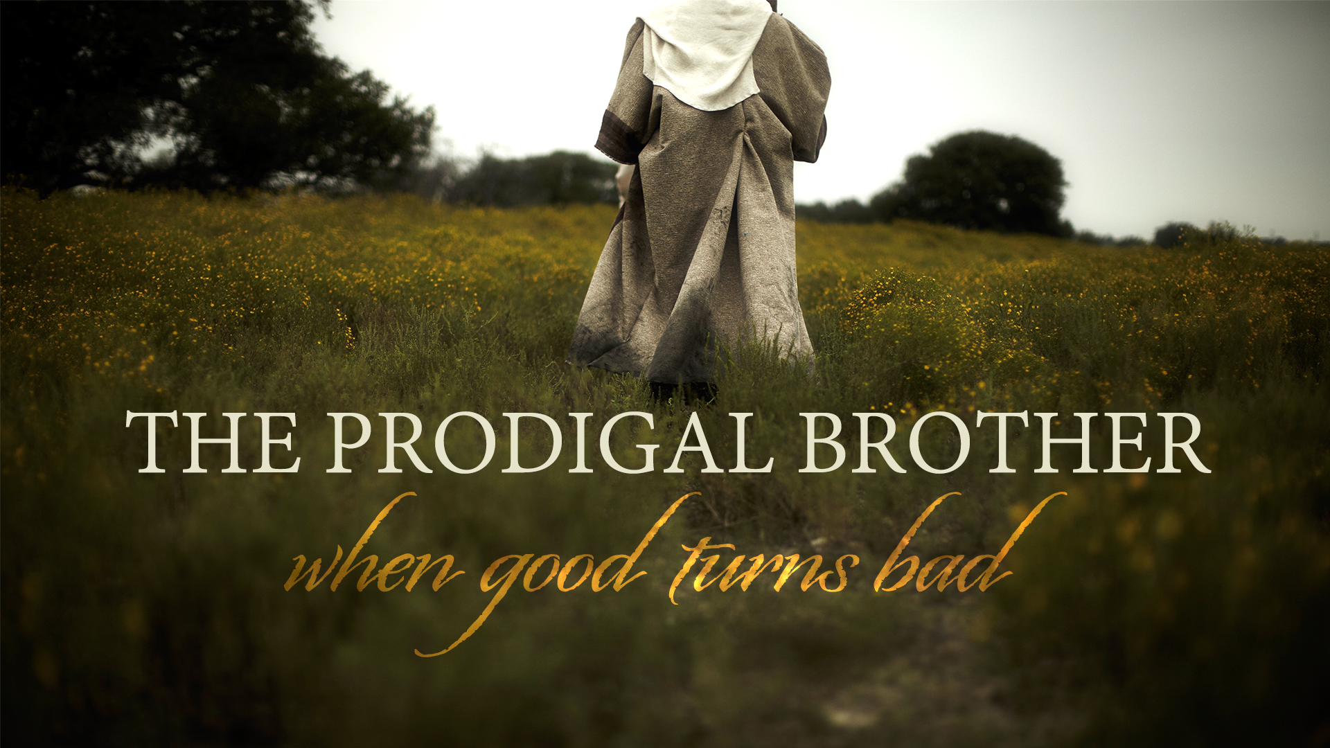 The Prodigal Brother: When Good Turns Bad
