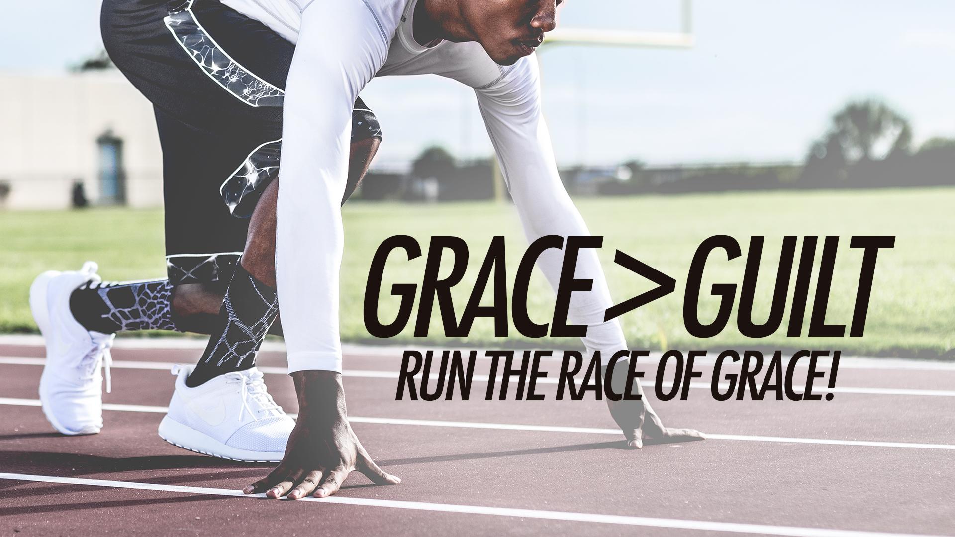 Grace>Guilt