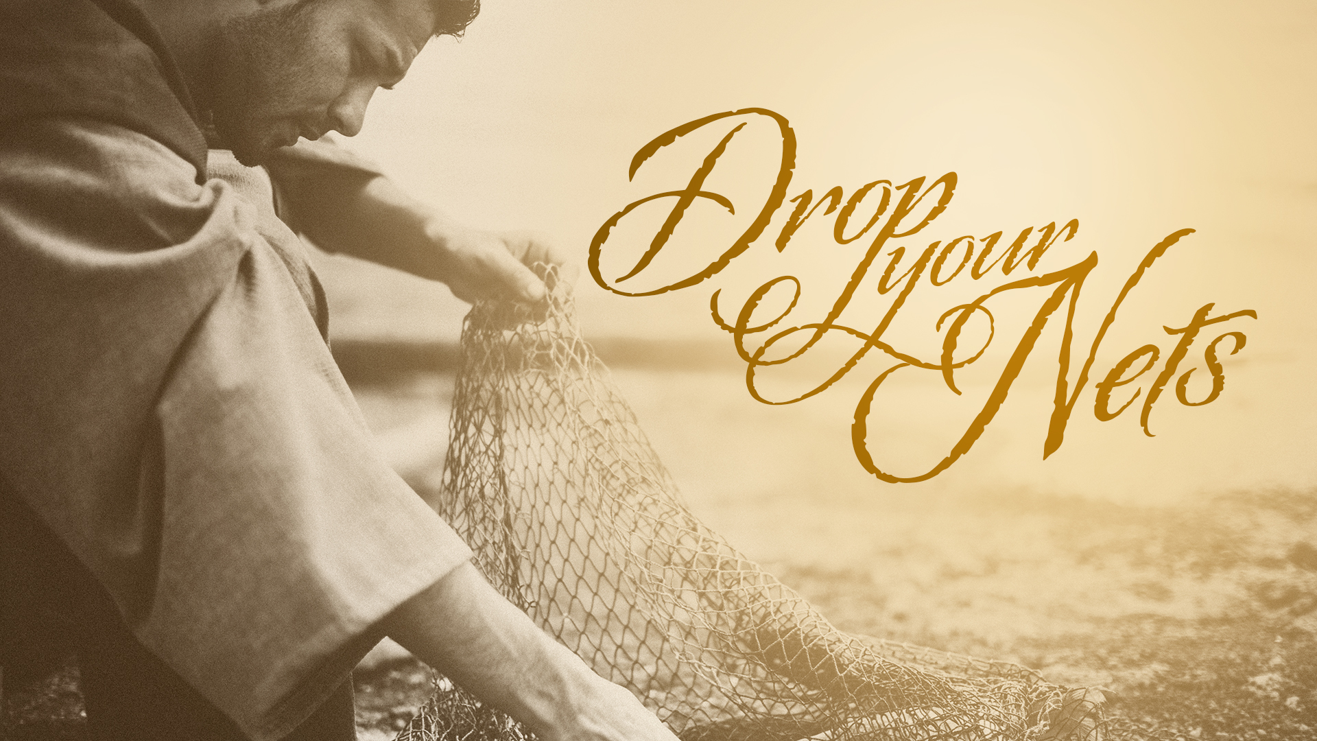 Drop Your Nets