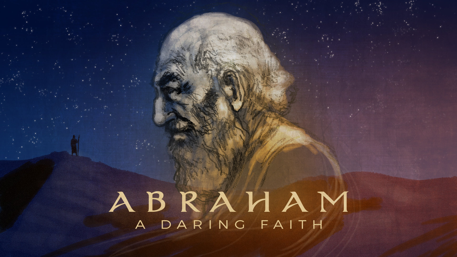 Abraham: A Daring Faith