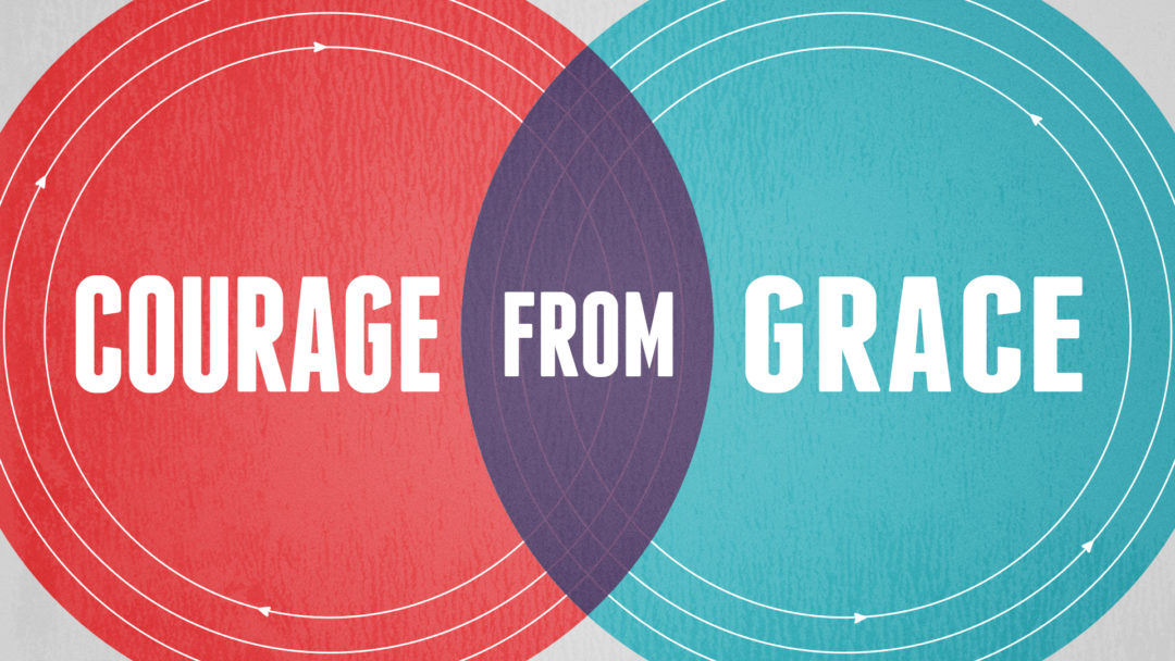 Courage from Grace