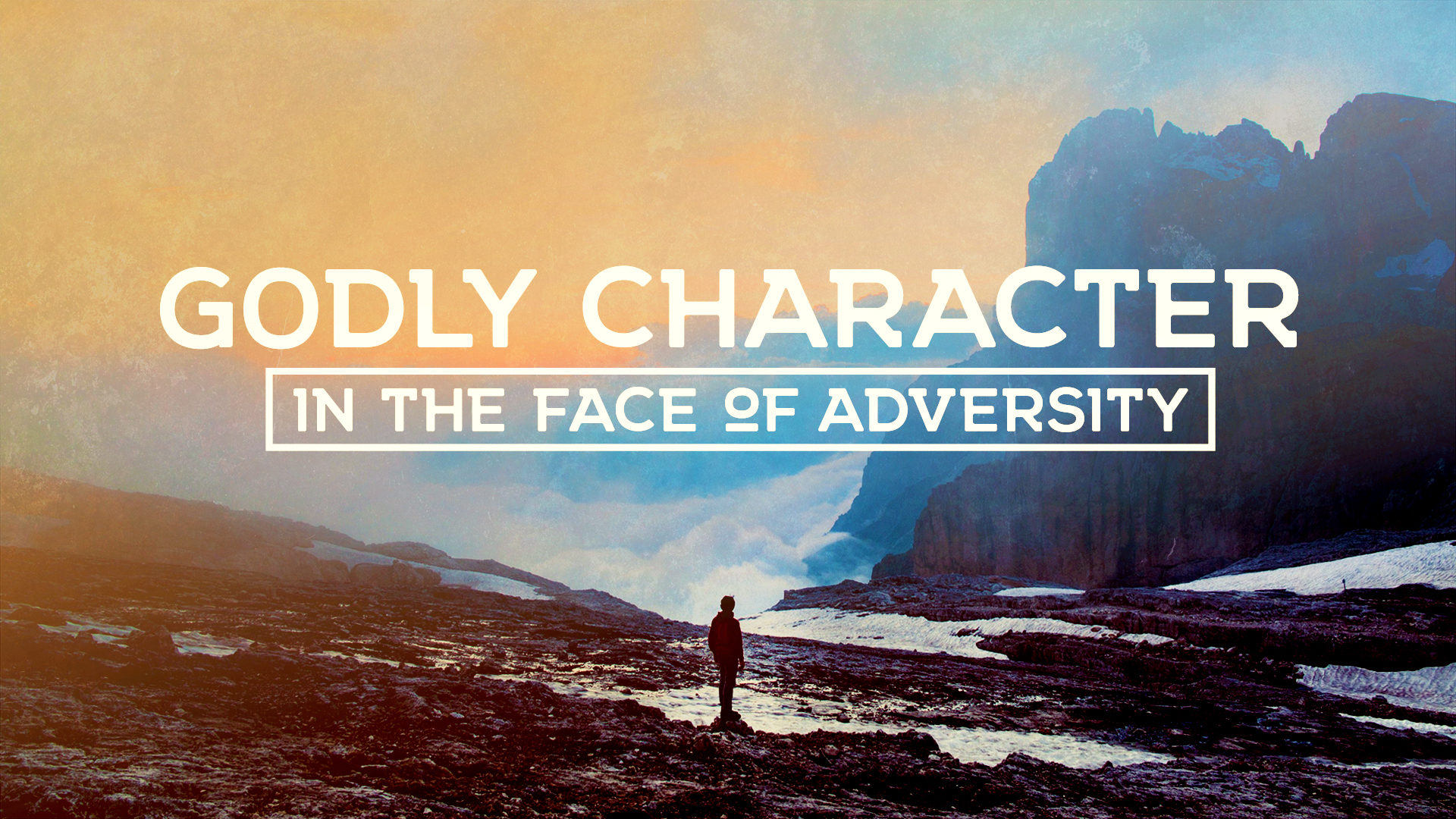 Godly Character In The Face Of Adversity
