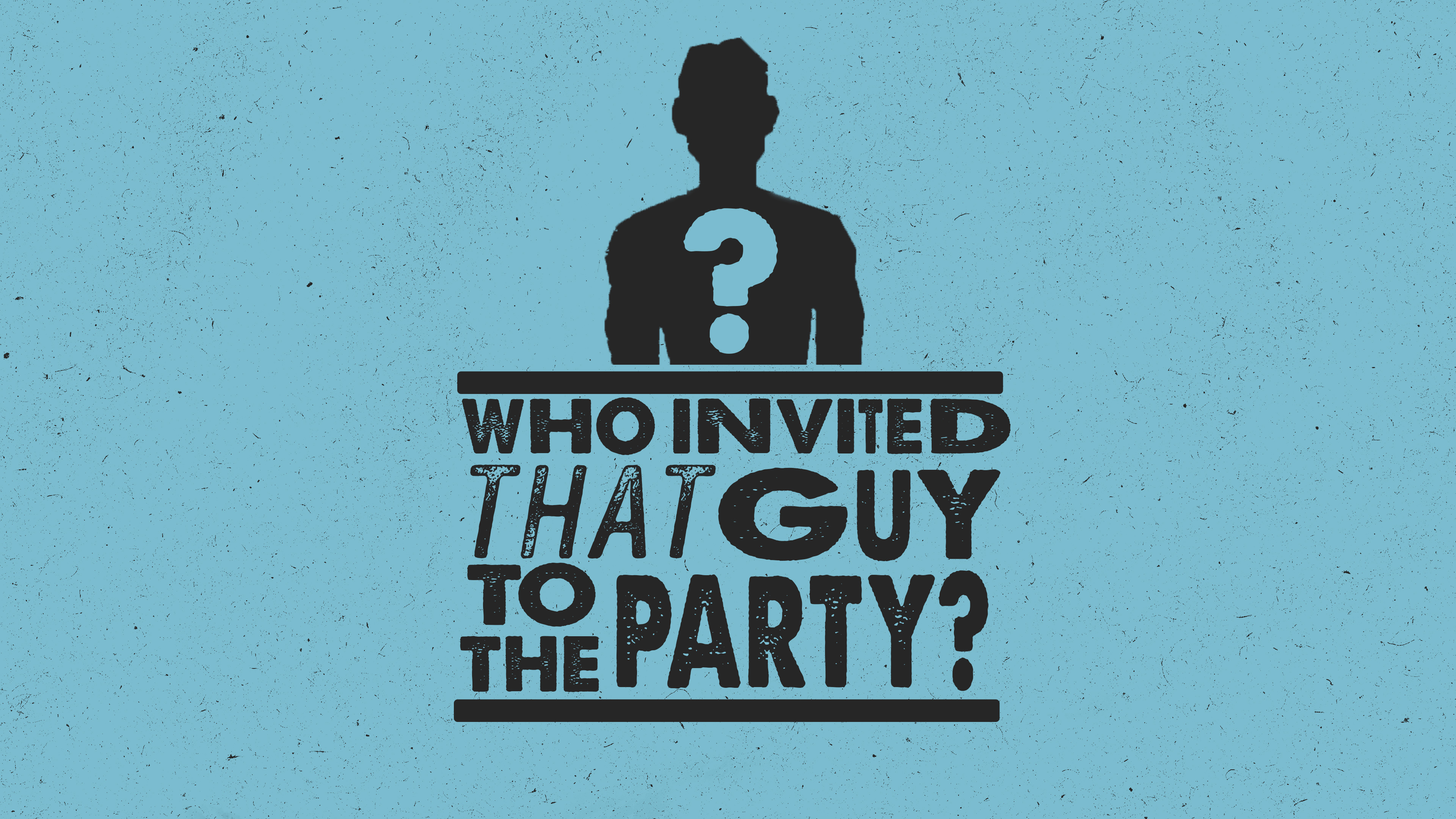 Who Invited That Guy to the Party?