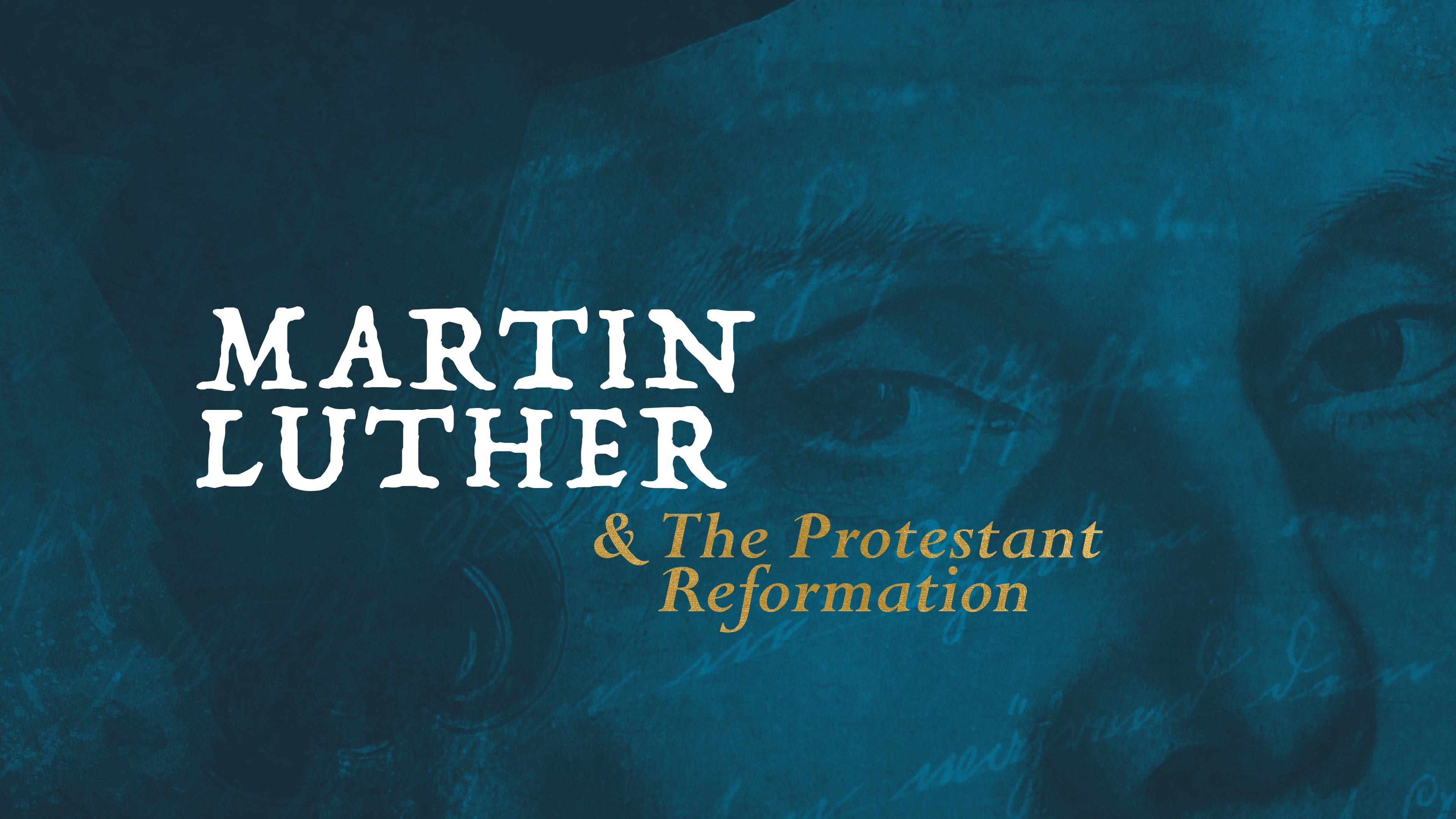 Martin Luther & The Protestant Reformation