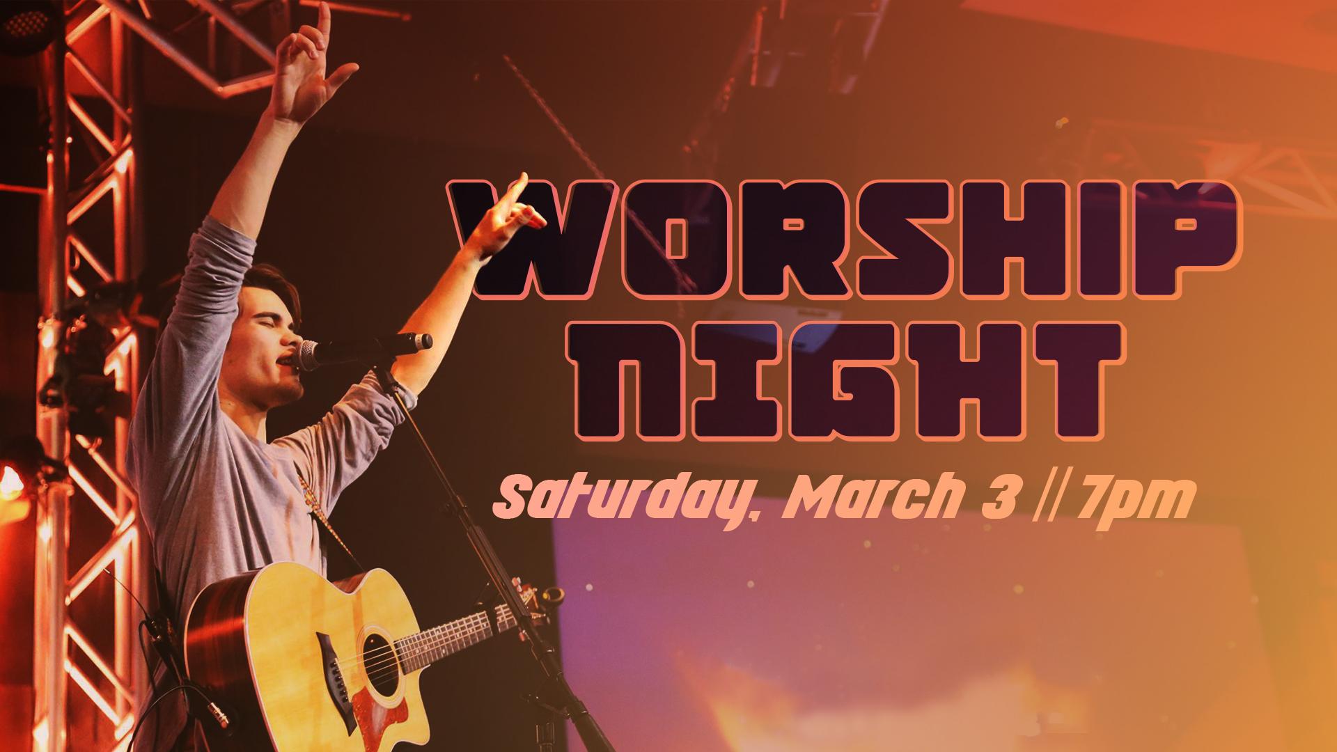 Halfmoon Worship Night Saturday March 3, 2018 7PM