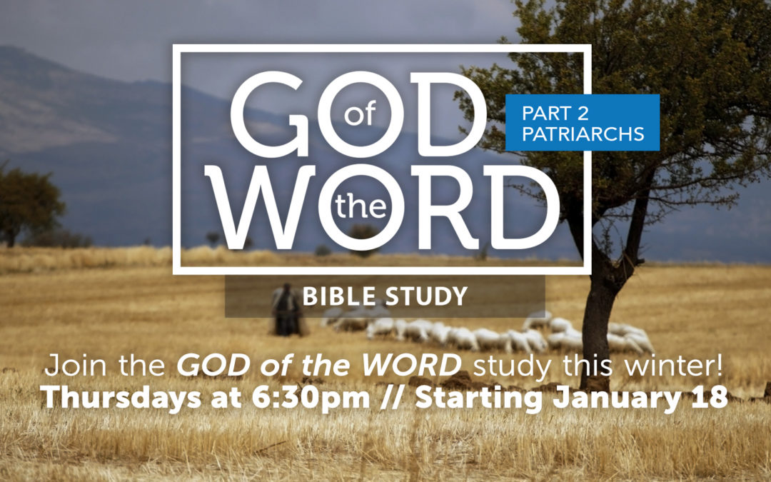 God of the Word: Patriarchs