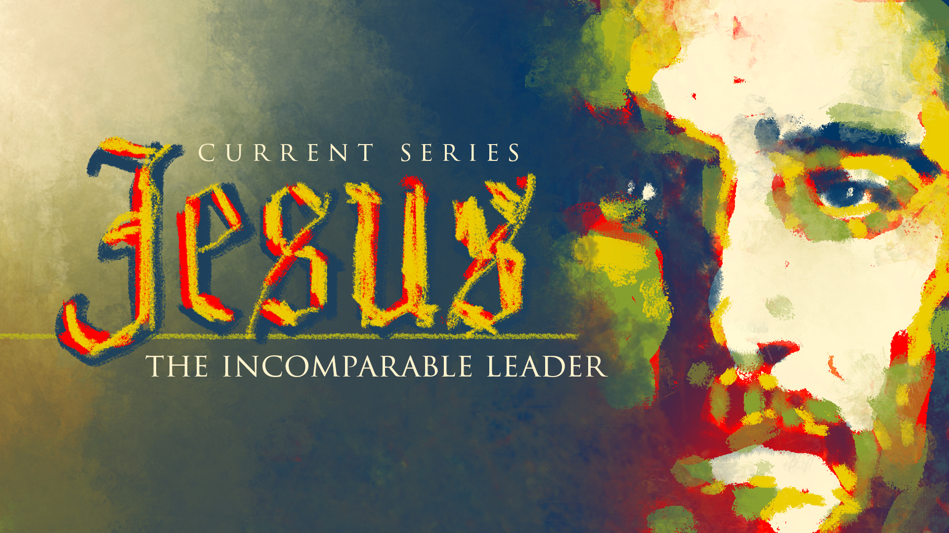 Jesus: The Incomparable Leader