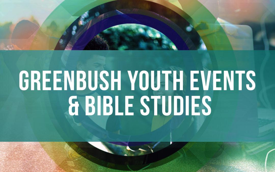 Greenbush Youth Events/Bible Studies