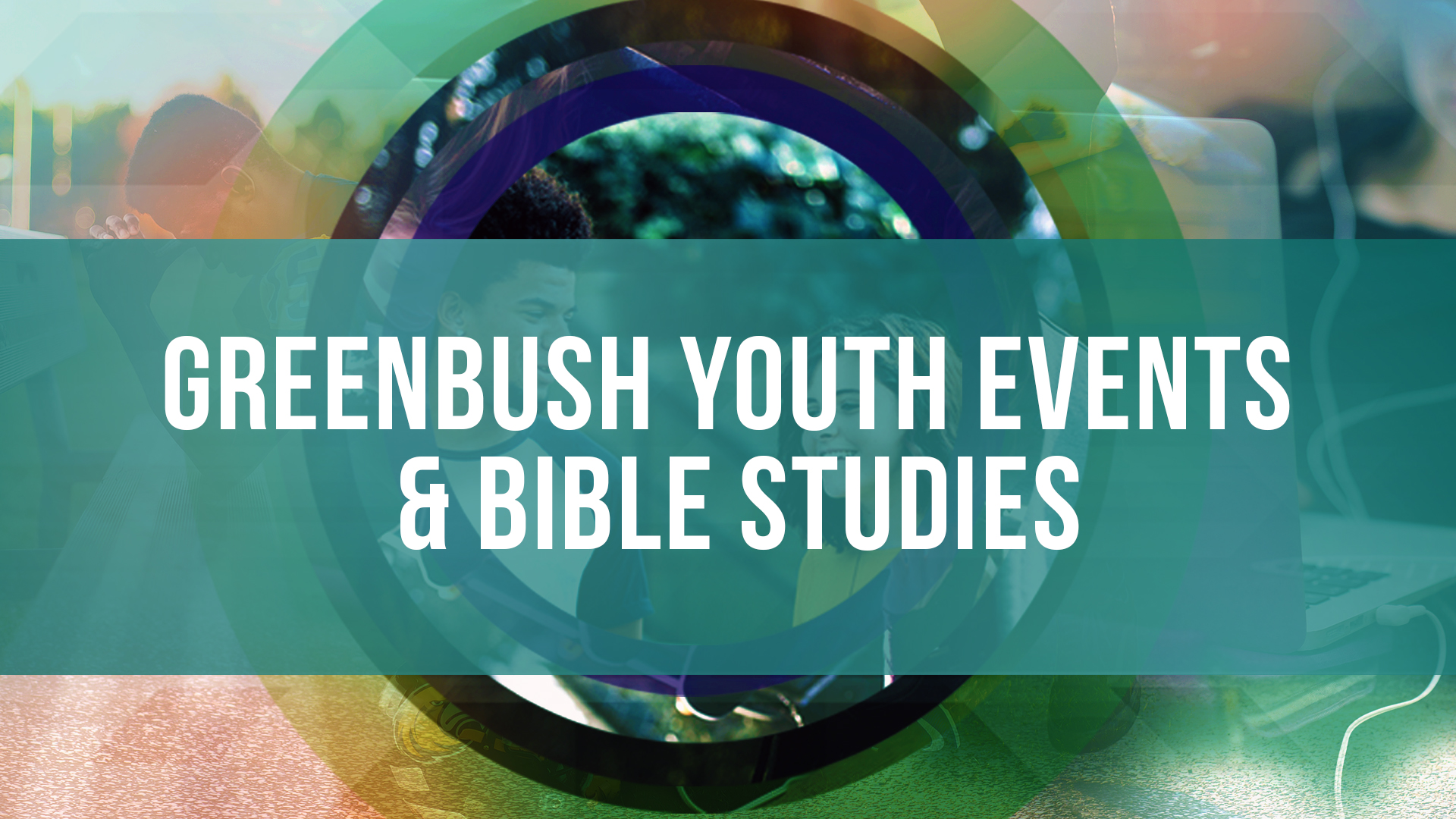 Greenbush Youth Events/Bible Studies
