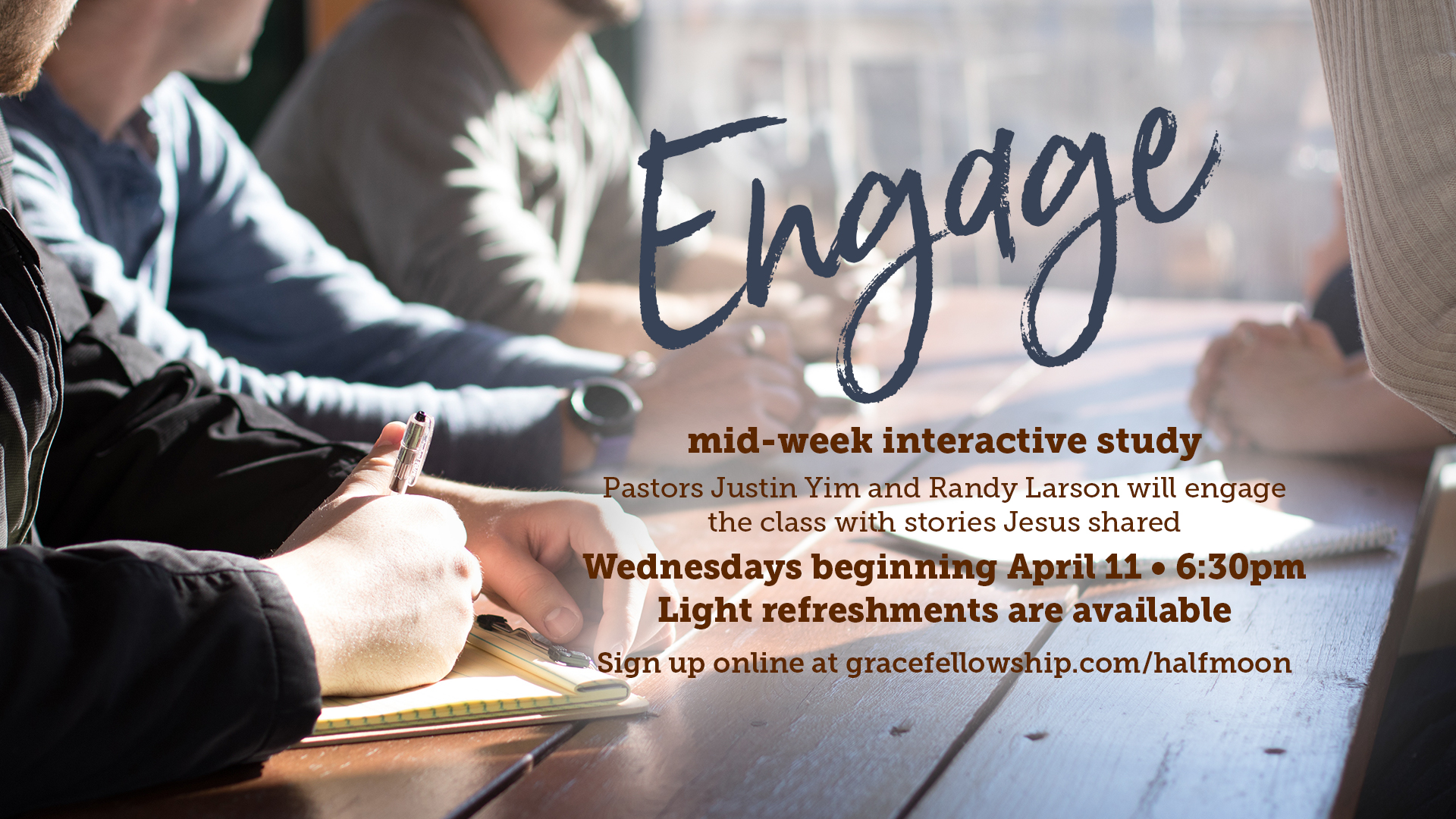 Engage – Interactive Study Begins Wednesday April 11 at 6:30pm