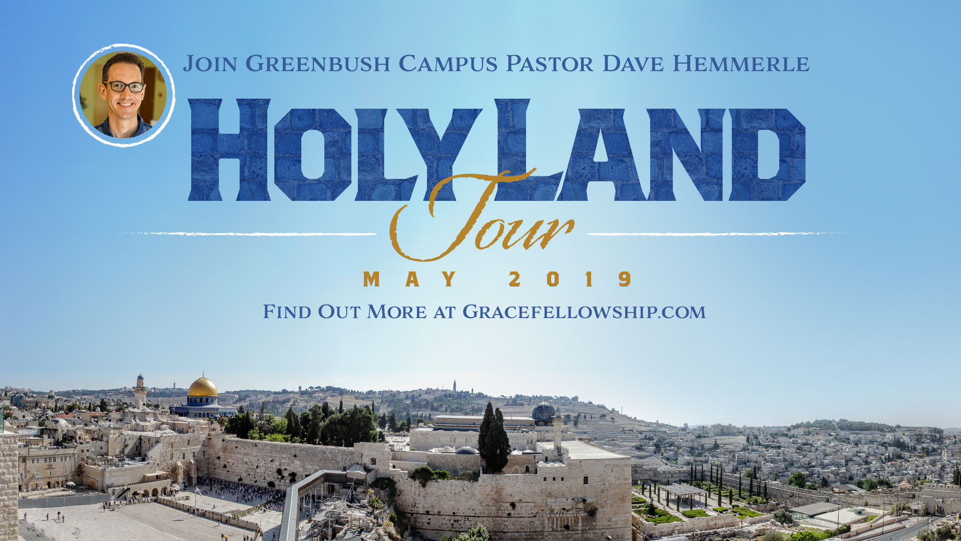 Holy Land Tour, May 2019 with Pastor Dave