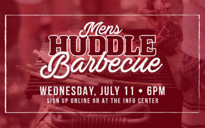 Men's Huddle Barbecue Wednesday, July 11 at 6PM!