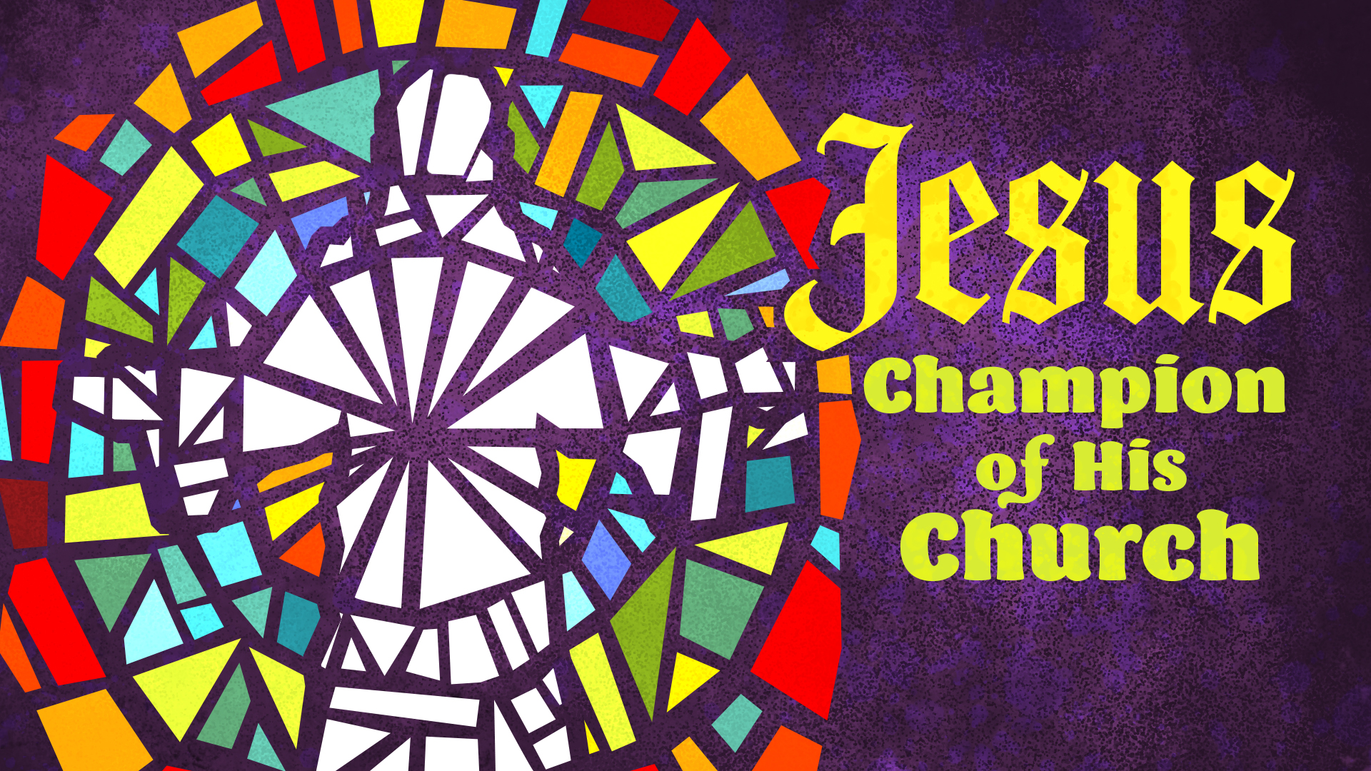 Jesus: Champion of His Church