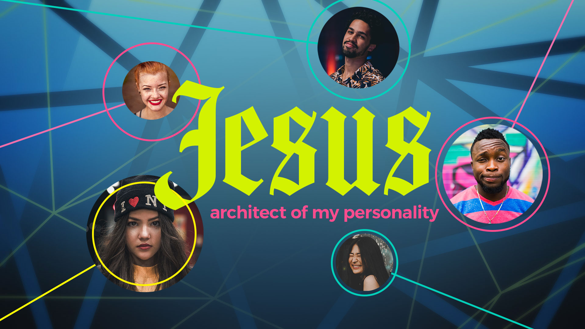 Jesus: Architect of My Personality