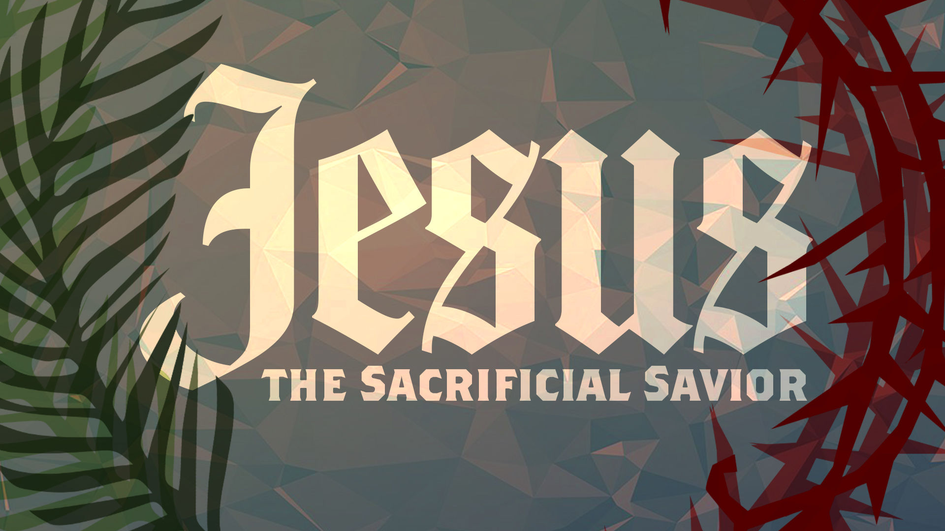 Jesus: The Sacrificial Savior