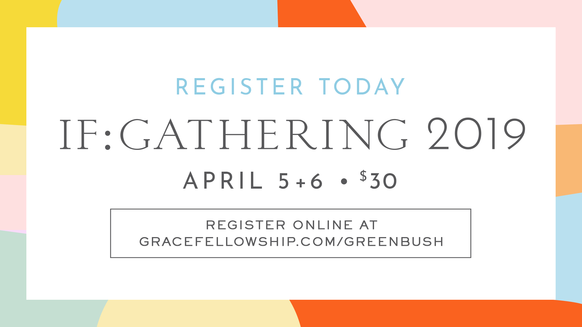 Greenbush IF:Gathering 2019