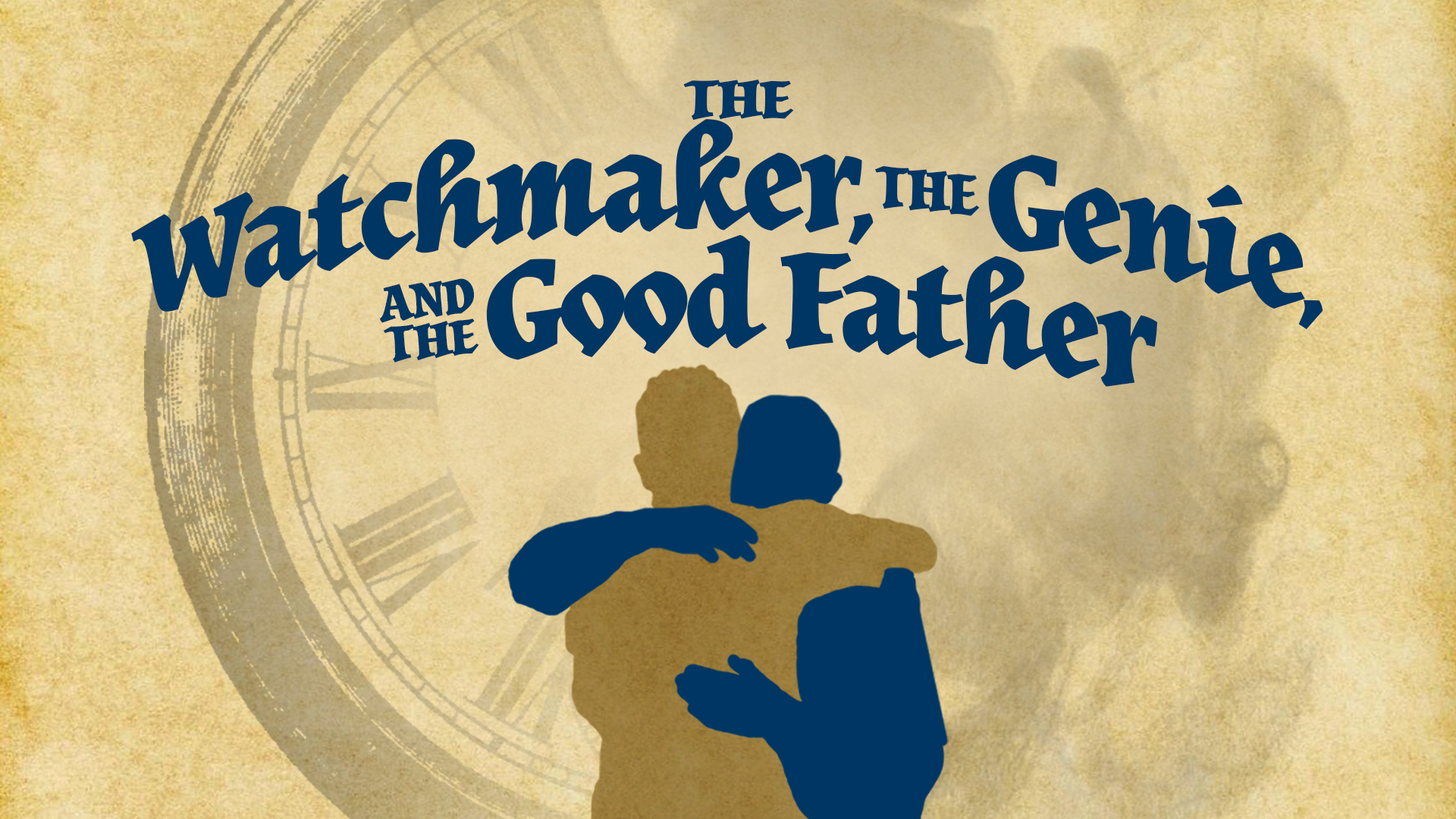 The Watchmaker, The Genie, and The Good Father