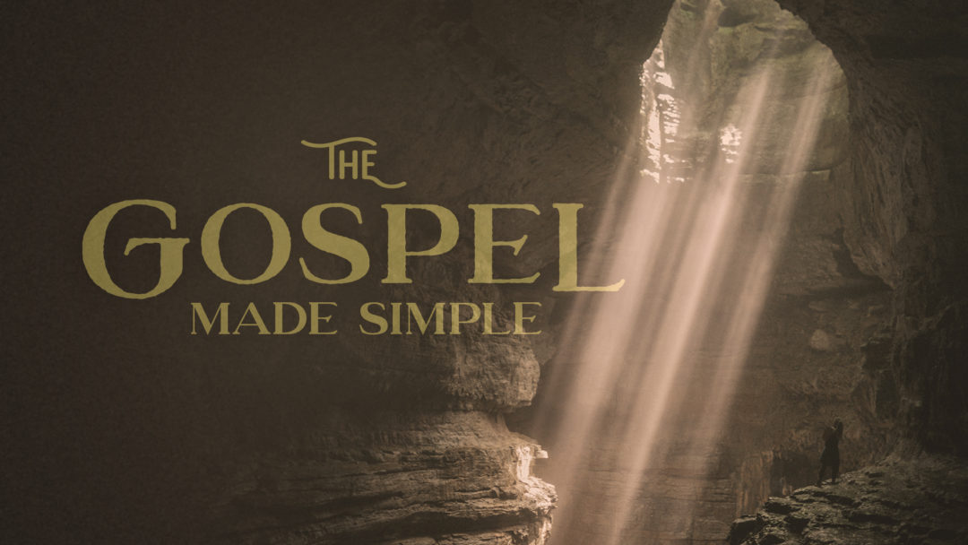 The Gospel Made Simple