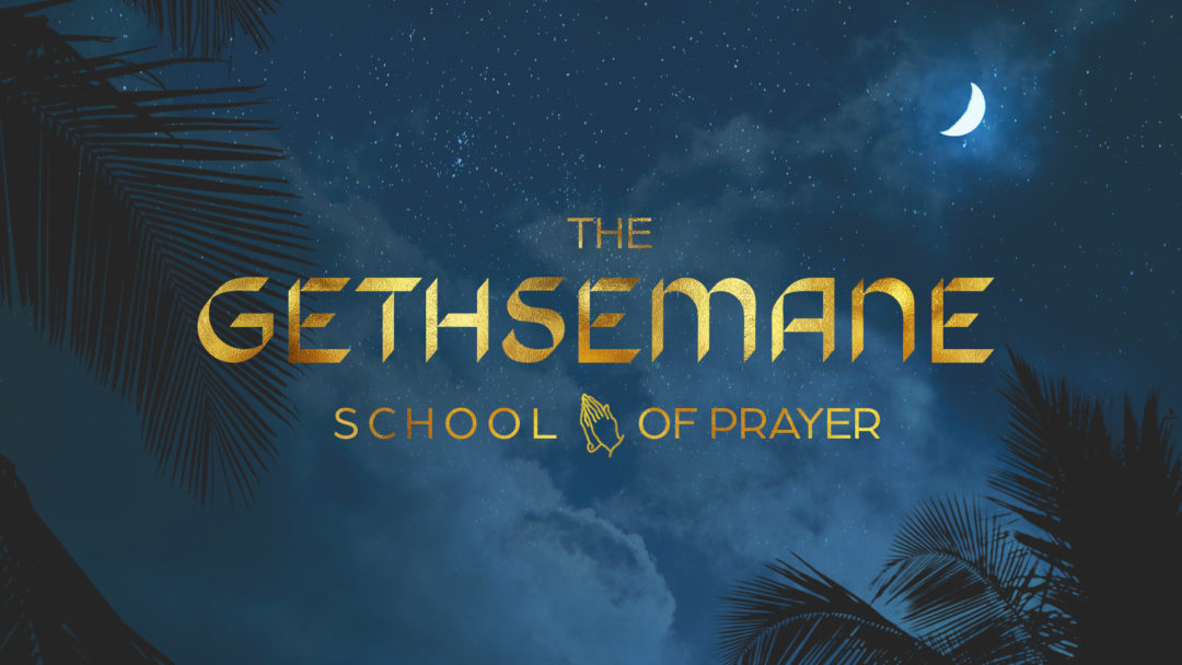 The Gethsemane School of Prayer