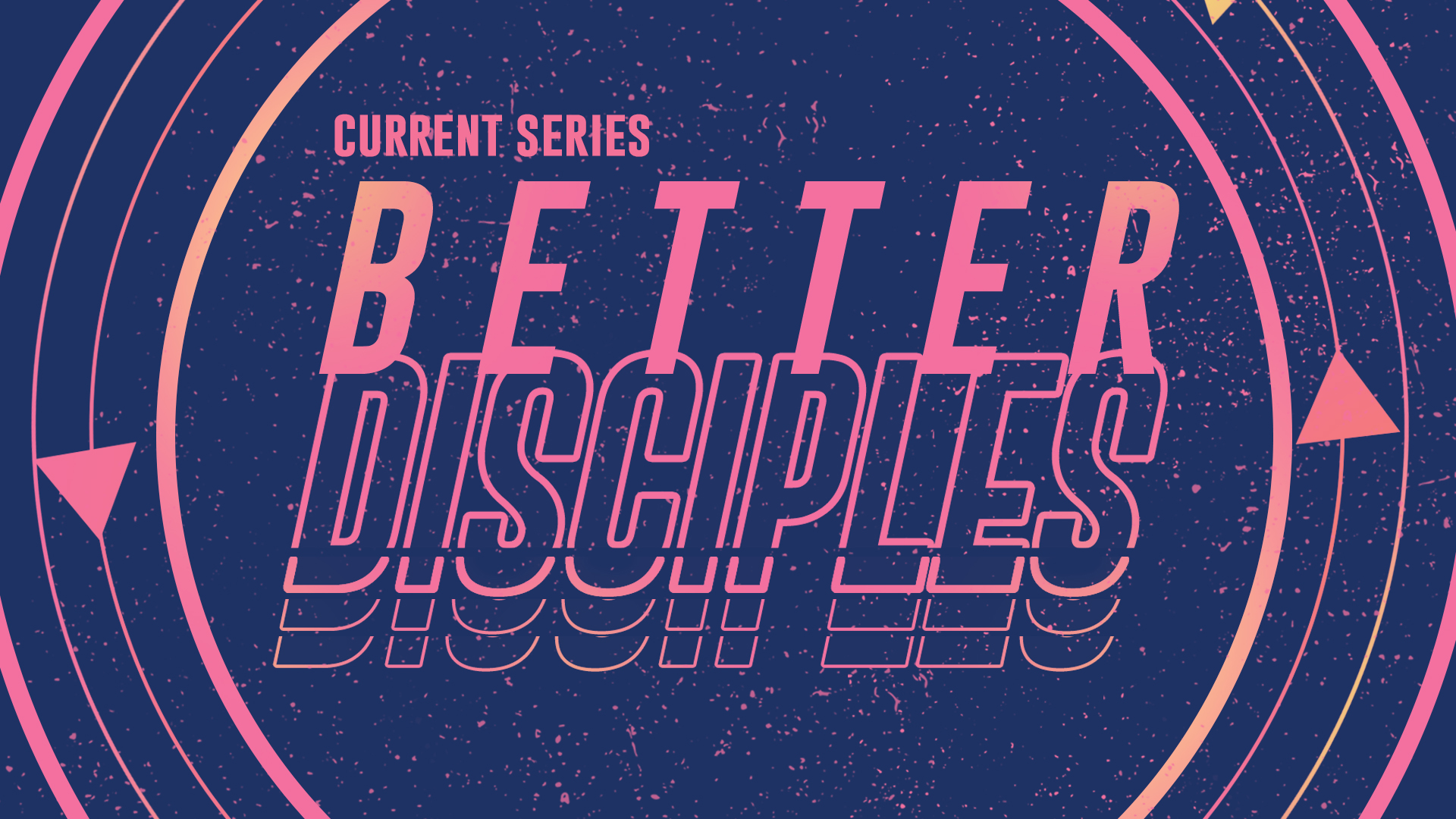Better Disciples