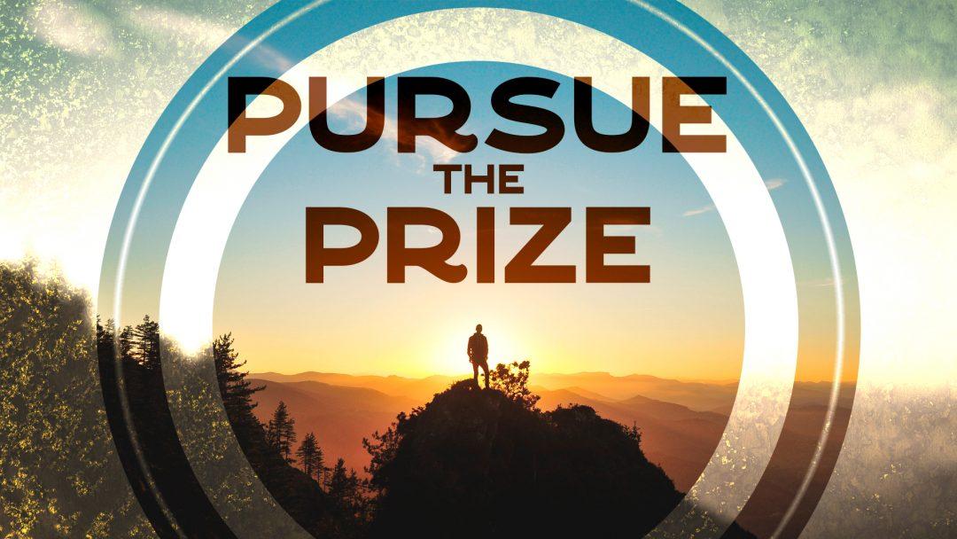Pursue the Prize