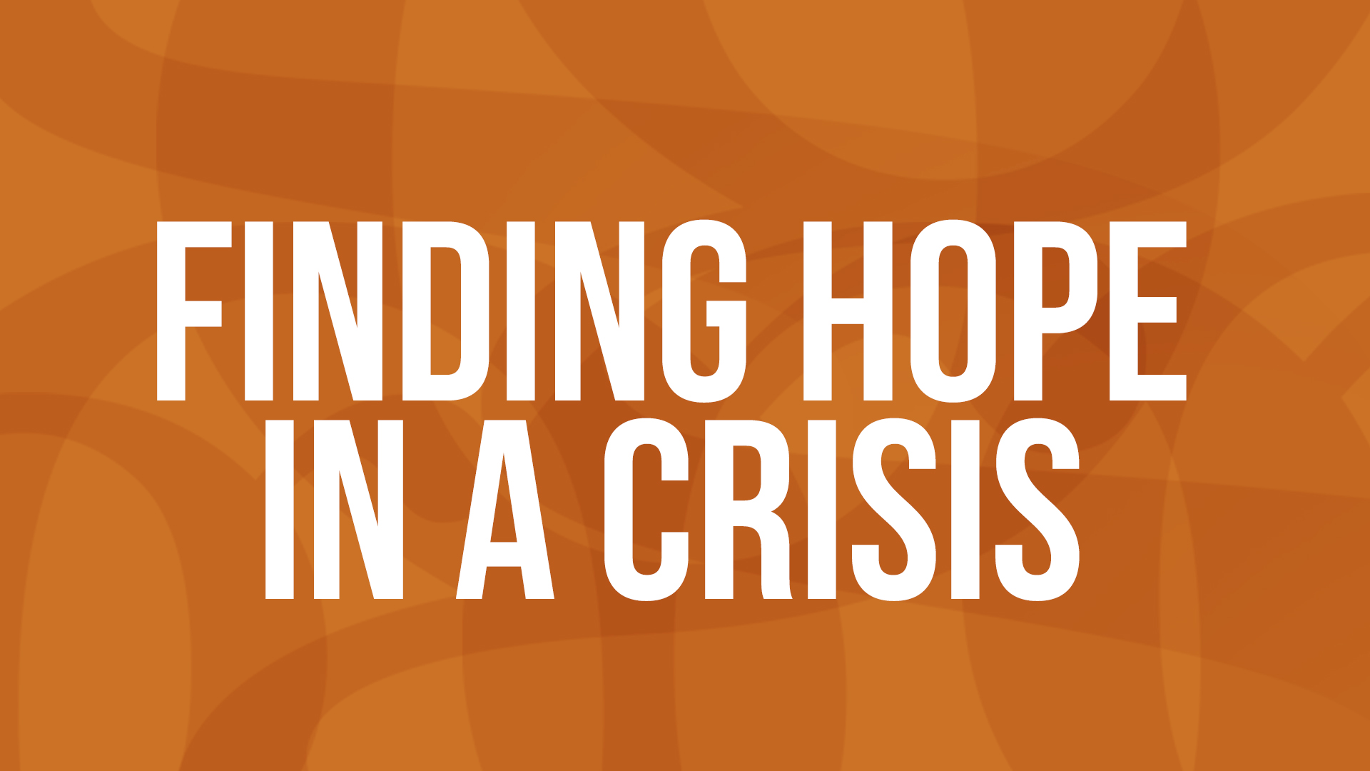 Finding Hope in a Crisis