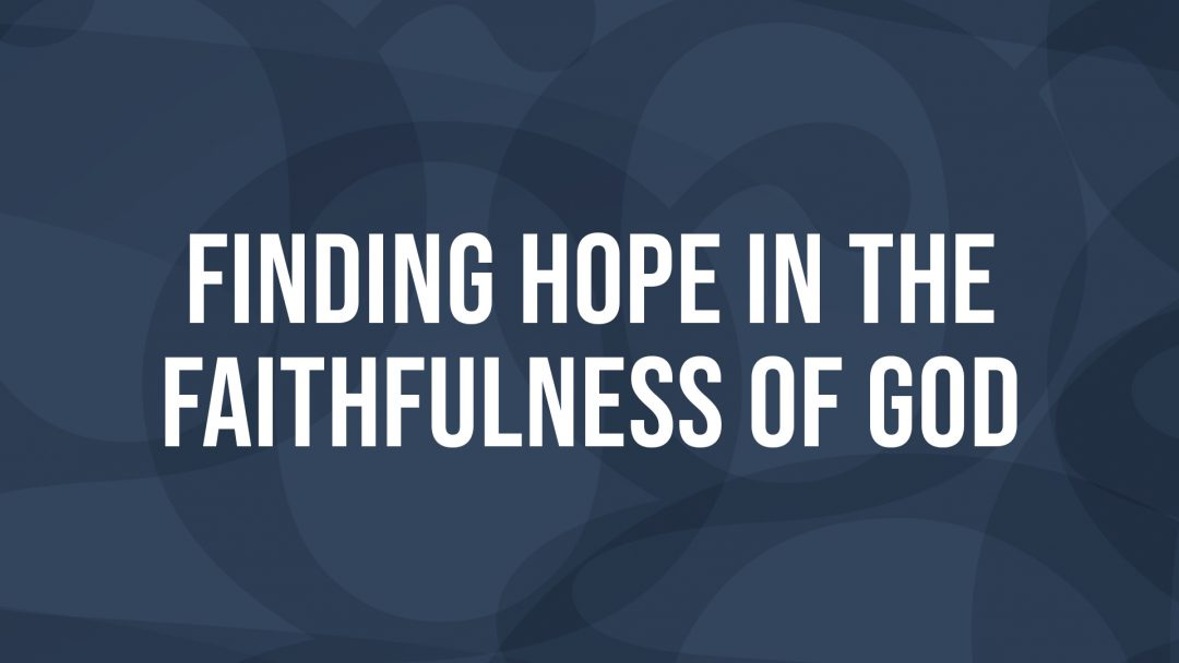 Finding Hope in the Faithfulness of God