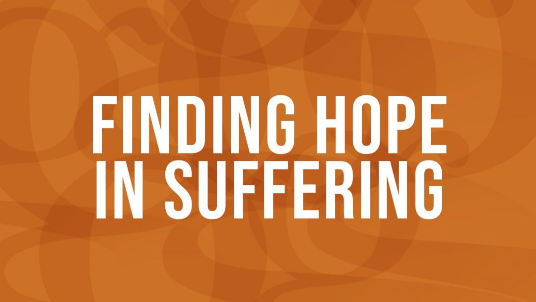 Finding Hope in Suffering