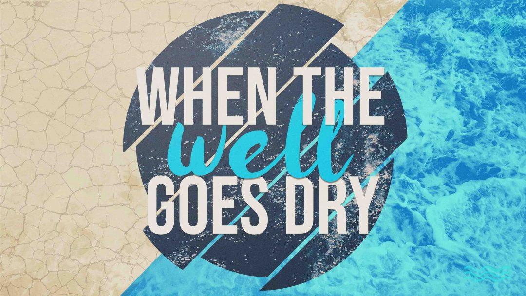 When the Well Goes Dry