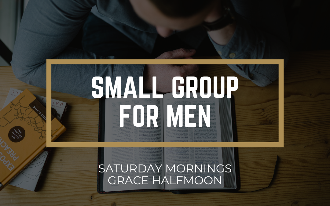 Halfmoon Small Group for Men // Fall 2020