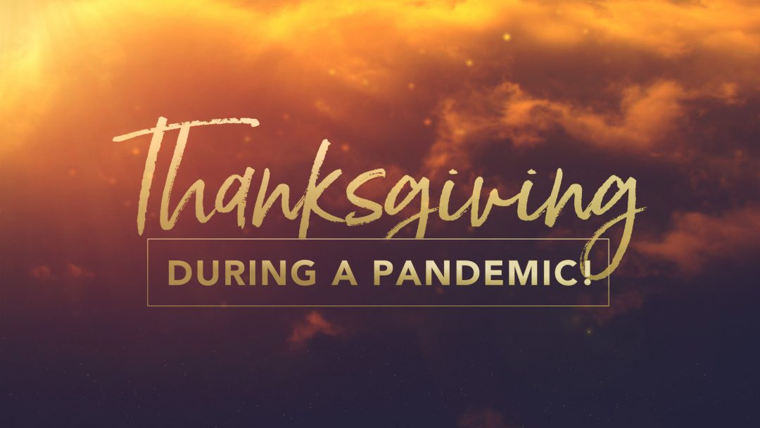 Thanksgiving During A Pandemic!